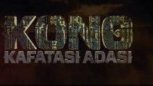 Kong: Kafatası Adası fragmanı