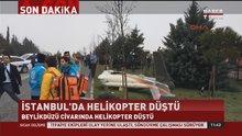 Beylikdüzü'nde helikopter düştü!