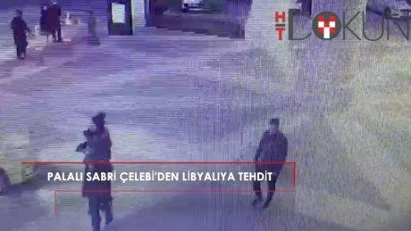 Palalı Sabri Çelebi Libyalı işadamını böyle tehdit etti!