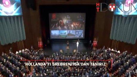"""Erdoğan:""""Biz Hollanda'yı ve Hollandalıları Srebrenitsa Katliamı'ndan tanırız"""""""