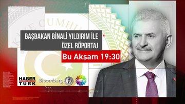 Başbakan Binali Yıldırım Habertürk TV, Bloomberg HT ve Show TV ortak yayınında!