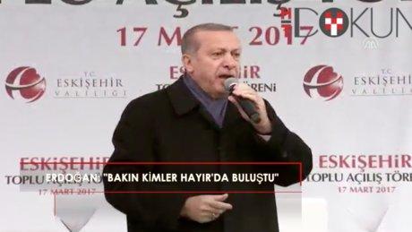 """Erdoğan: """"Bakın kimler bir araya geldi, görüyor musunuz"""""""