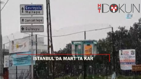 İstanbul'a Mart'ta kar sürprizi