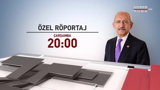 Kemal Kılıçdaroğlu Çarşamba Saat 20:00'da Habertürk TV'de