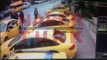 İstanbul'daki taksici rezaletinden kan donduran görüntüler