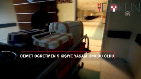Demet öğretmenin organları 5 hastaya umut oldu