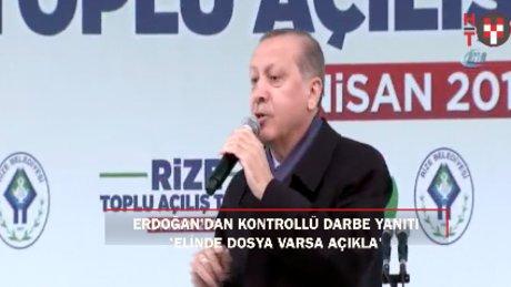"""Erdoğan'dan kontrollü darbe yanıtı: """"Elinde dosya varsa açıkla"""""""