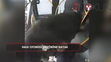 Halk otobüsü şoförüne dayak kamerada