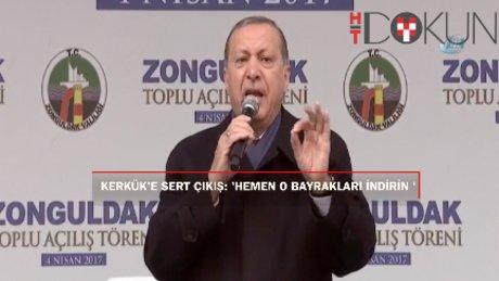 """Erdoğan'dan Kerkük'e:  Hemen o bayrağınızı indirin. Geri adım atmaya mecbur kalırsınız"""""""