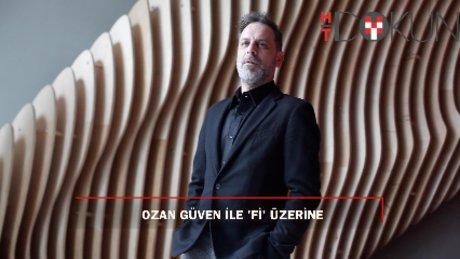 Ozan Güven yeni dizisi Fi'yi anlattı