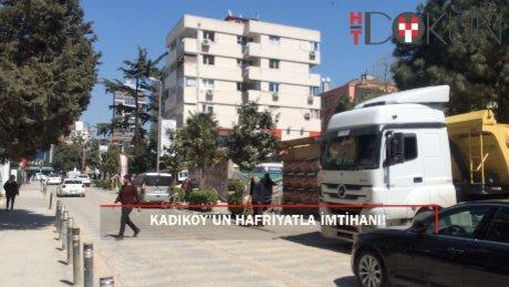 Kadıköy'ün kamyonla imtihanı