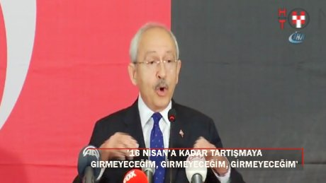 """Kılıçdaroğlu: """"16 Nisan'a kadar tartışmaya girmeyeceğim'"""