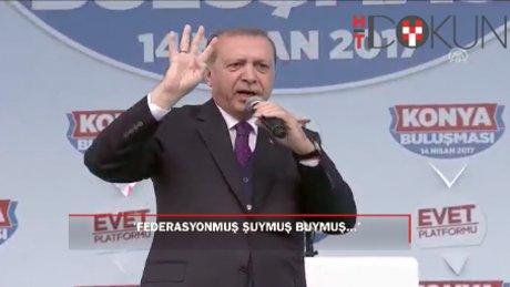 Erdoğan: Eyaletmiş, federasyonmuş, şuymuş, buymuş hiçbiri gündemimizde yok