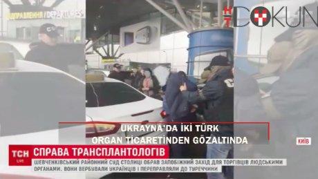 Ukrayna'da iki Türk, organ ticaretinden gözaltında