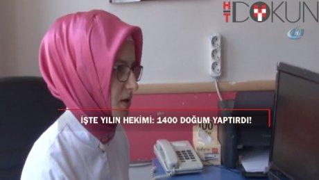 Yılın hekimi: 1400 doğum yaptıran Dr. Ayşe Zehra Özdemir