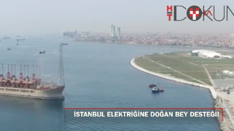 İstanbul'un elektriğine Doğan Bey'den destek!