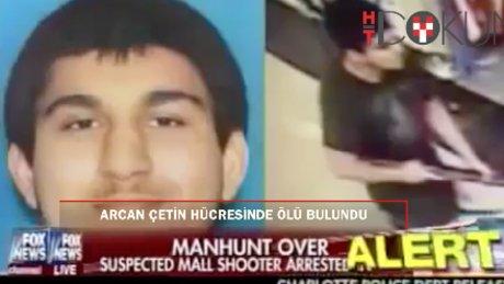 ABD'de silahlı saldırı faili Arcan Çetin hücresinde ölü bulundu