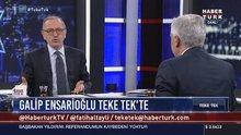 AK Parti milletvekili Galip Ensarioğlu Teke Tek'e konuk oldu