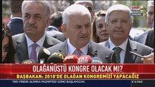 Başbakan Yıldırım'dan AK Parti kongresi için açıklama
