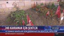 Edirnekapı'ya 15 Temmuz Şehitliği yapılıyor