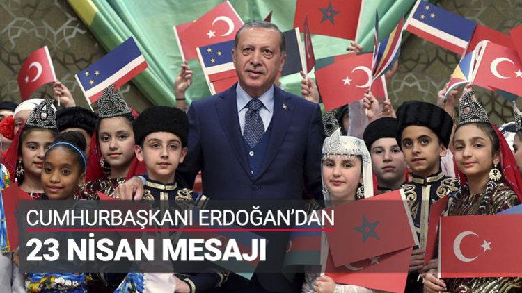 Cumhurbaşkanı'ndan 23 Nisan mesajı