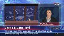 AKPM'nin kararını Naci Bostancı Habertürk TV'ye değerlendirdi