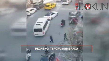 Maslak'taki değnekçi terörü kamerada