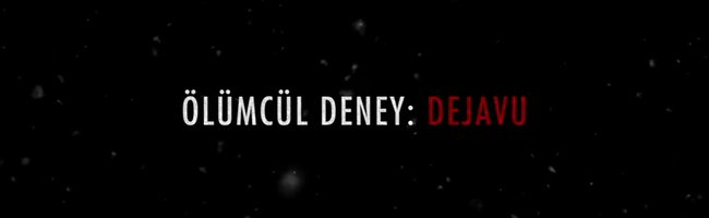 Ölümcül Deney: Dejavu