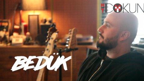 Bedük: 'Aldığım şarkıyı eskisinden daha iyi yapıyorum'