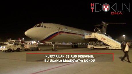 Kurtarılan 78 Rus personel ülkesine döndü