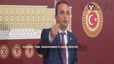 CHP'li Tezcan: 'YSK, tasdiknameyi hak etmiştir'