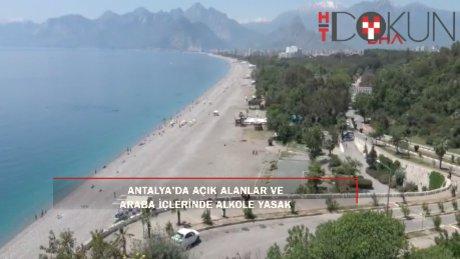 Antalya'da artık bu alanlarda alkol yasak!