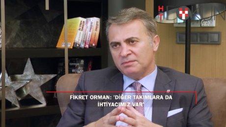 """Fikret Orman şaşırttı: '""""Fenerbahçe'nin güçlenmesi bizi rahatsız etmez''"""