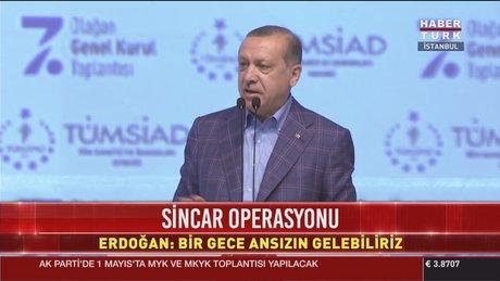 Cumhurbaşkanı Erdoğan: Bir gece ansızın gelebiliriz