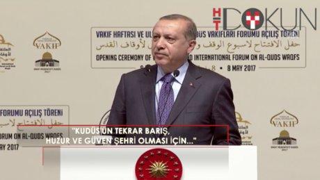 """Erdoğan: """"Kudüs'ün tekrar barış, huzur ve güven şehri olması için gayret sarf ediyoruz"""""""