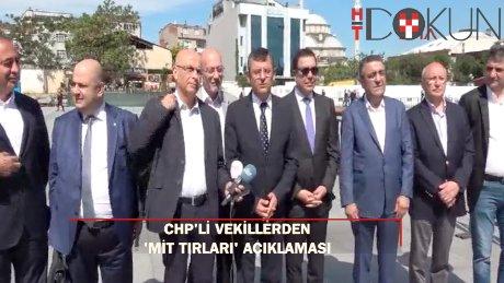 MİT Tırları davası öncesi CHP'li vekillerden açıklama