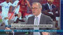 """Fatih Altaylı, """"Galatasaray'da yönetim yok"""" (2.Bölüm)"""
