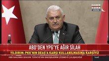 Başbakan Yıldırım'dan ABD'nin YPG'ye silah desteğiyle ilgili açıklama