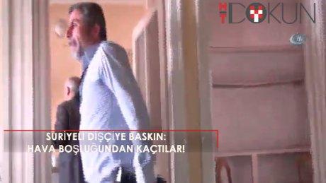 Gaziantep'te dişçi baskını: Suriyeliler havalandırma boşluğundan kaçtı!