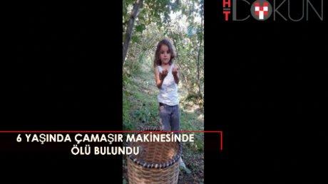 Giresun'da küçük kız çamaşır makinesinde ölü bulundu