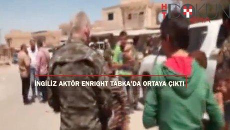 İngiliz Aktör Enright, Kobani ve Tel Abyad'tan sonra Tabka'da ortaya çıktı