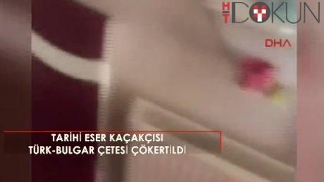 Tarihi eser kaçıran Türk-Bulgar çete çökertildi