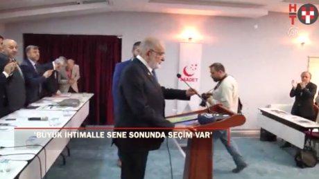 """Saadet Partisi lideri Karamollaoğlu: """" Bu sene sonunda büyük ihtimalle seçim olacak"""""""