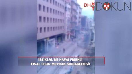 İstiklal Caddesi'nde Final Four meydan muharebesi!