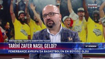 Habertürk Gündem - 22 Mayıs 2017 (Fenerbahçe'nin Tarihi Zaferi)