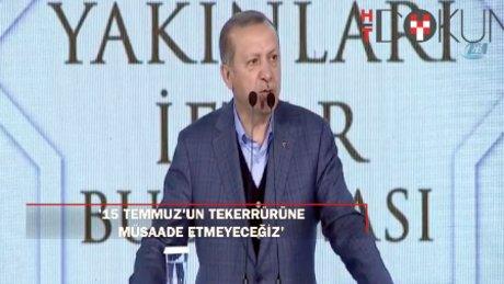 """Erdoğan: """"15 Temmuz'un tekerrürüne müsaade etmeyeceğiz"""""""