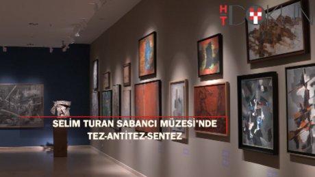 """Selim Turan'ın eserleri Sabancı Müzesi'nde: Tez-Antitez-Sentez"""""""