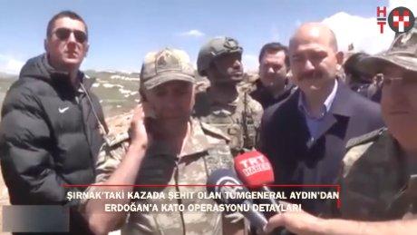Helikopter kazasında şehit olan Tümgeneral, Erdoğan'a böyle bilgi vermişti
