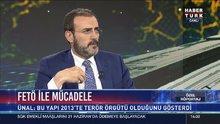 AK Parti Sözcüsü Mahir Ünal Habertürk TV'de soruları yanıtladı