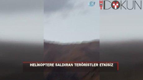 Helikoptere saldıran teröristler etkisiz hale getirildi
